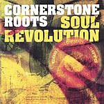 Cornerstone Roots Soul Revolution