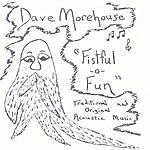 Dave Morehouse Fistful 'O Fun