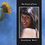 Vandana Bali The Power Of Love