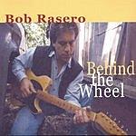 Bob Rasero Behind The Wheel