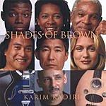 Karim Kadiri Shades Of Brown
