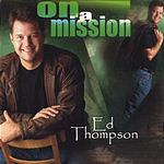 Ed Thompson On A Mission
