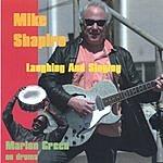 Mike Shapiro Laughing And Singing