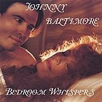 Johnny Baltimore Bedroom Whispers