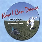 Larry Mages & Mages Family Band Now I Can Dance