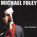 Michael Foley Fear And Forgiveness