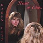 Karen Entz Heart Of Glass
