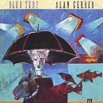 Alan Gerber Blue Tube