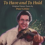 Paul Gitlitz To Have And To Hold