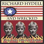 Richard Hydell & Wrecked From My Mind To Yours
