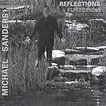 Michael Sanders Reflections