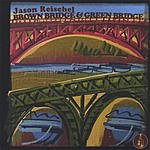 Jason Reischel Brown Bridge & Green Bridge