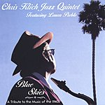 Chris Klich Jazz Quintet Blue Skies: A Tribute To The Music Of The '40s