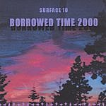 Surface 10 Borrowed Time 2000
