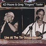 KD Moore Live At The Tin Goose Saloon