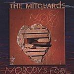 The Mitguards Nobody's Fool