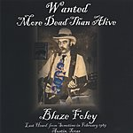 Blaze Foley Wanted More Dead Than Alive