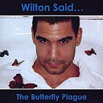 Wilton Said... The Butterfly Plague