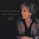 Kathy Tugman Almost Off The Dial