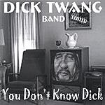 Dick Twang Band You Don't Know Dick (Parental Advisory)