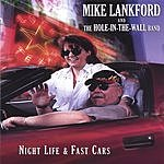 Mike Lankford Night Life & Fast Cars