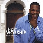 Antione Hart A Hart Called For Worship