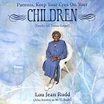 Lou Jean Rudd Parents, Keep Your Eyes On Your Children