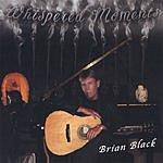 Brian Black Whispered Moments