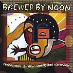 Brewed By Noon Brewed By Noon