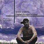 Bobby Wizdum Catfish On A Hot-el Roof