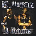 G Playaz A Game (Parental Advisory)