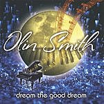 Olin Smith Dream The Good Dream