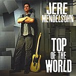Jere Mendelsohn Top Of The World