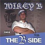 Mikey B The B Side (Parental Advisory)