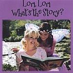 Lori, Lori What's The Story? Lori, Lori What's The Story?