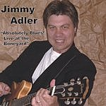 Jimmy Adler Absolutely Blues! Live At The Boneyard