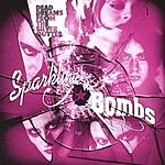 Sparkling Bombs Dead Dreams From The Silver Gutter