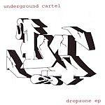 Underground Cartel Dropzone EP