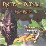 Kam Falk Native Tongue