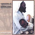 Ras Kagiso Mpala Expressions Of Afrikan Peace
