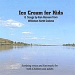 Ken Hansen Ice Cream For Kids