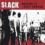 SLACK Nothing Is Easy Enough