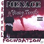 Menace A.K.A. Young Terrific Gravel Foundation (Parental Advisory)