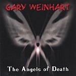 Gary WeinHart The Angels Of Death
