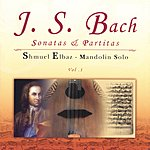 Shmuel Elbaz Sonatas And Partitas For Violin Solo