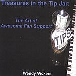 Wendy Vickers Treasures In The Tip Jar: The Art Of Awesome Fan Support
