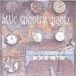 Little Country Giants Just For This Song's Time