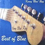 Kenny 'Blue' Ray Best Of Blue