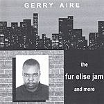 Gerry Aire The Fur Elise Jam And More
