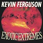 Kevin Ferguson Exotic Extremes